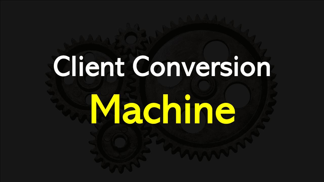 Client Conversion Machine OTO's